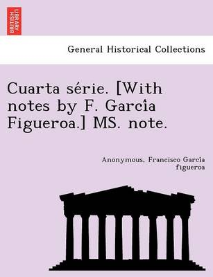 Cuarta Se Rie. [With Notes by F. Garci a Figueroa.] Ms. Note. (Paperback)