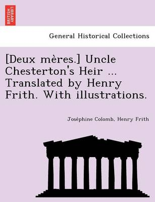 [Deux Me Res.] Uncle Chesterton's Heir ... Translated by Henry Frith. with Illustrations. (Paperback)