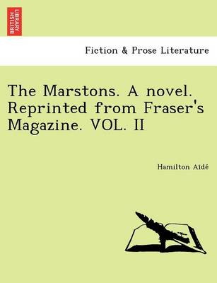 The Marstons. a Novel. Reprinted from Fraser's Magazine. Vol. II (Paperback)