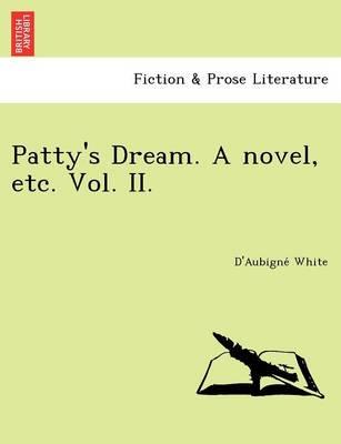 Patty's Dream. a Novel, Etc. Vol. II. (Paperback)