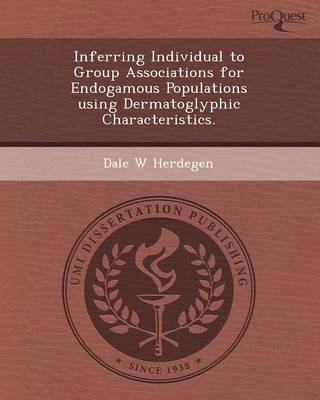 Inferring Individual to Group Associations for Endogamous Populations Using Dermatoglyphic Characteristics. (Paperback)
