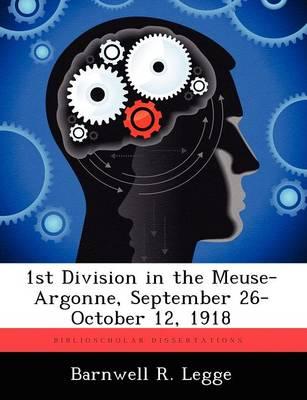 1st Division in the Meuse-Argonne, September 26-October 12, 1918 (Paperback)