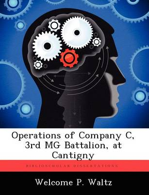 Operations of Company C, 3rd MG Battalion, at Cantigny (Paperback)
