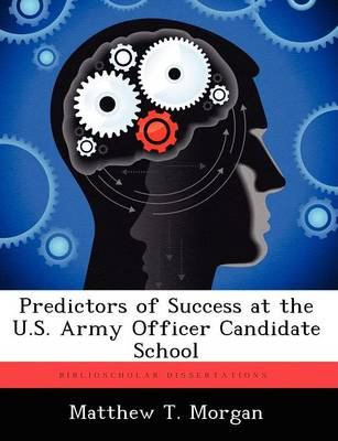 Predictors of Success at the U.S. Army Officer Candidate School (Paperback)