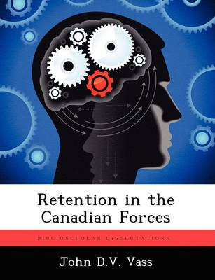 Retention in the Canadian Forces (Paperback)