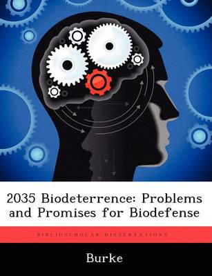 2035 Biodeterrence: Problems and Promises for Biodefense (Paperback)
