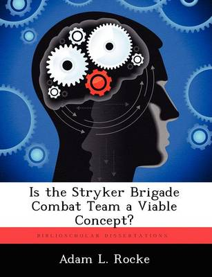 Is the Stryker Brigade Combat Team a Viable Concept? (Paperback)