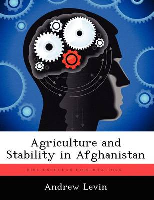 Agriculture and Stability in Afghanistan (Paperback)