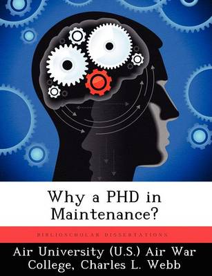Why a PhD in Maintenance? (Paperback)