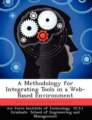 A Methodology for Integrating Tools in a Web-Based Environment (Paperback)