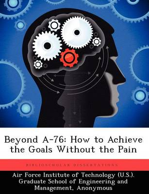 Beyond A-76: How to Achieve the Goals Without the Pain (Paperback)