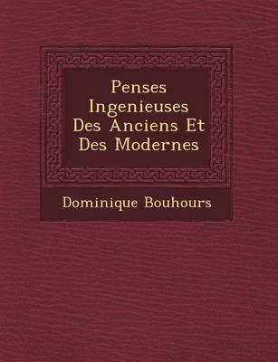 Pens Es Ingenieuses Des Anciens Et Des Modernes (Paperback)