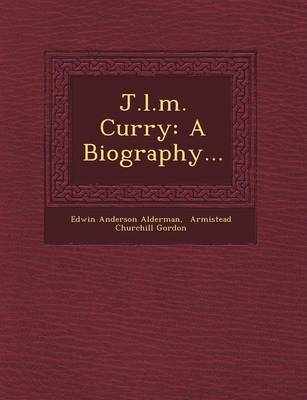 J.L.M. Curry: A Biography... (Paperback)