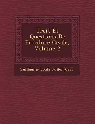 Trait Et Questions de Proc Dure Civile, Volume 2 (Paperback)