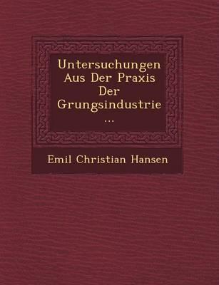 Untersuchungen Aus Der Praxis Der G Rungsindustrie... (Paperback)