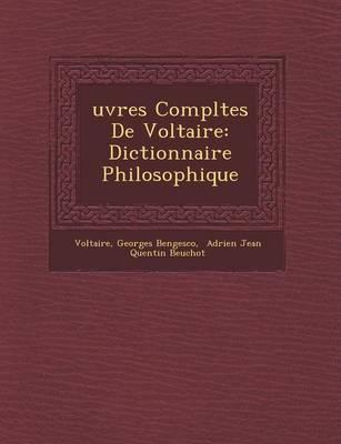 Uvres Completes de Voltaire: Dictionnaire Philosophique (Paperback)