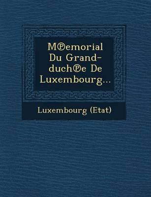 M Emorial Du Grand-Duch E de Luxembourg... (Paperback)