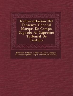 Representacion del Teniente General Marqu S de Campo Sagrado Al Supremo Tribunal de Justicia (Paperback)