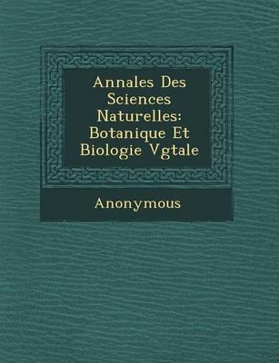 Annales Des Sciences Naturelles: Botanique Et Biologie V G Tale (Paperback)