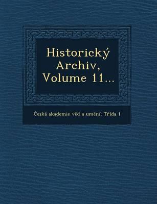 Historicky Archiv, Volume 11... (Paperback)