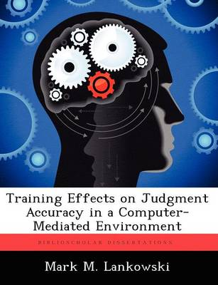 Training Effects on Judgment Accuracy in a Computer-Mediated Environment (Paperback)