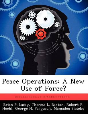 Peace Operations: A New Use of Force? (Paperback)