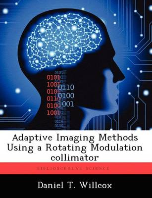 Adaptive Imaging Methods Using a Rotating Modulation Collimator (Paperback)