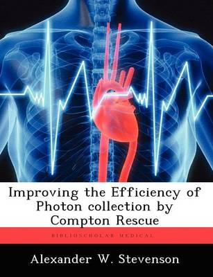 Improving the Efficiency of Photon Collection by Compton Rescue (Paperback)