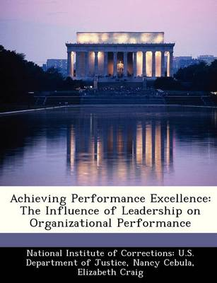 Achieving Performance Excellence: The Influence of Leadership on Organizational Performance (Paperback)