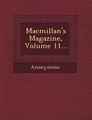 MacMillan's Magazine, Volume 11... (Paperback)