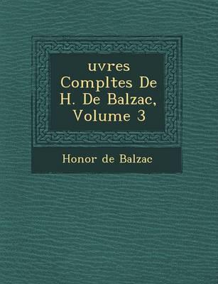Uvres Completes de H. de Balzac, Volume 3 (Paperback)
