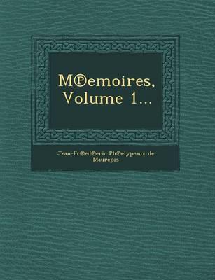 M Emoires, Volume 1... (Paperback)