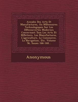 Annales Des Arts Et Manufactures, Ou M Emoires Technologiques Sur Les D Ecouvertes Modernes Concernant Tous Les Arts Et M Etiers, Les Manufactures, L' (Paperback)