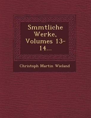 S Mmtliche Werke, Volumes 13-14... (Paperback)