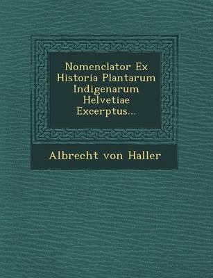 Nomenclator Ex Historia Plantarum Indigenarum Helvetiae Excerptus... (Paperback)
