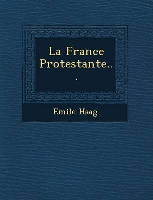 La France Protestante... (Paperback)