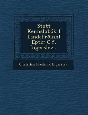 Stutt Kennslubok I Landafroinni Eptir C.F. Ingerslev... (Paperback)