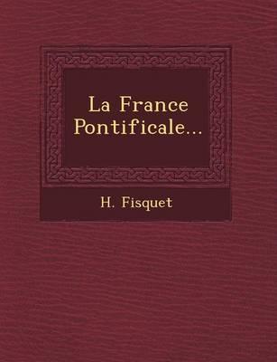 La France Pontificale... (Paperback)