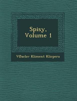 Spisy, Volume 1 (Paperback)