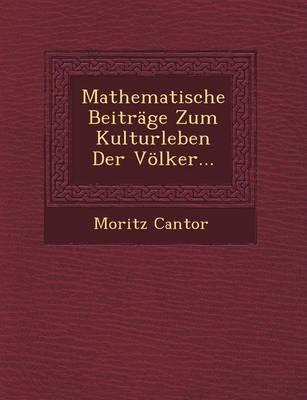 Mathematische Beitrage Zum Kulturleben Der Volker... (Paperback)
