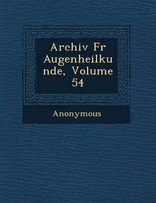 Archiv Fur Augenheilkunde, Volume 54 (Paperback)