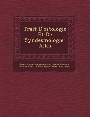 Trait D'Ost Ologie Et de Syndesmologie: Atlas (Paperback)