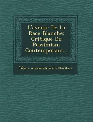 L'Avenir de La Race Blanche: Critique Du Pessimism Contemporain... (Paperback)