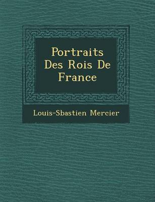 Portraits Des Rois de France (Paperback)