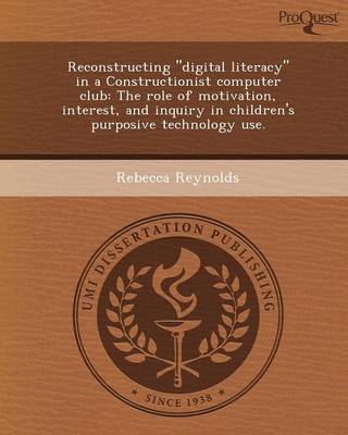 Reconstructing Digital Literacy in a Constructionist Computer Club: The Role of Motivation (Paperback)