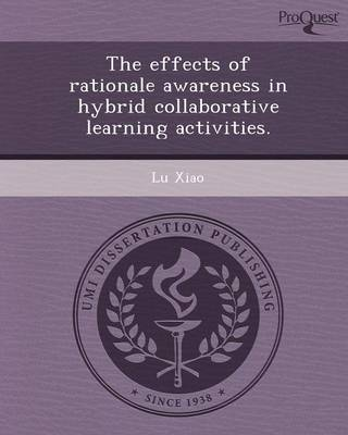 The Effects of Rationale Awareness in Hybrid Collaborative Learning Activities (Paperback)