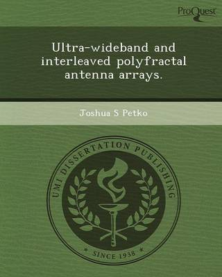 Ultra-Wideband and Interleaved Polyfractal Antenna Arrays (Paperback)