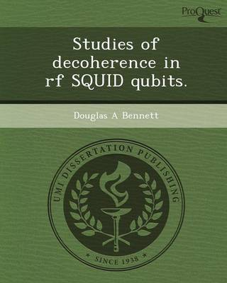 Studies of Decoherence in RF Squid Qubits (Paperback)