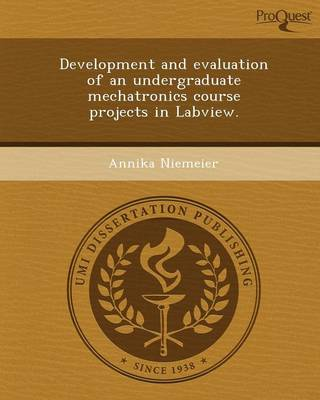 Development and Evaluation of an Undergraduate Mechatronics Course Projects in LabVIEW (Paperback)