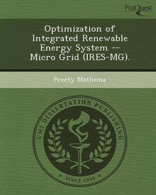 Optimization of Integrated Renewable Energy System -- Micro Grid (Ires-MG) (Paperback)